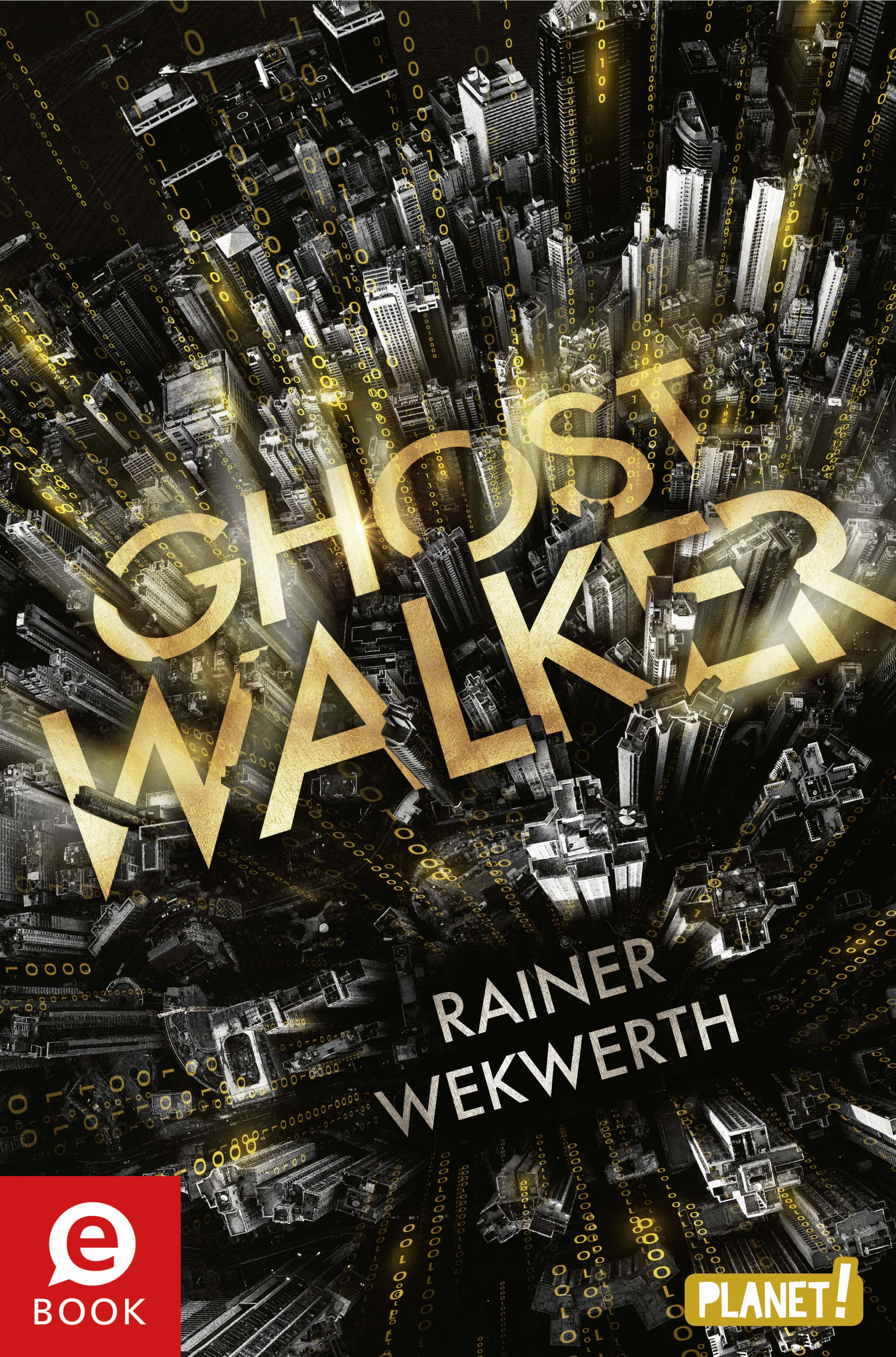 Bücherblog. Neuerscheinungen. Buchcover. Ghostwalker von Rainer Wekwerth. Jugendbuch. Science Fiction. Planet!.